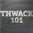 THWACK 101